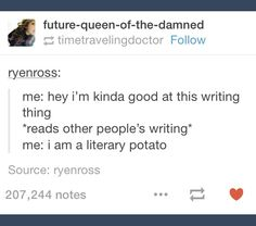 Nope, lol, I still think I'm a good writer after reading other people's stuff…