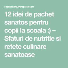 12 idei de pachet sanatos pentru copii la scoala :) – Sfaturi de nutritie si retete culinare sanatoase