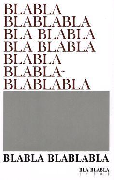 «BLABLA BLABLABLA BLA BLABLA BLA BLABLA BLABLA BLABLABLABLABLA», de Roberto Equisoain en Belleza Infinita. Traducción silábica de la edición de 1977 de 'Veinte poemas de amor y una canción desesperada' de Pablo Neruda publicada por Seix Barral. El artista Roberto Equisoain reduce el texto exacto (con idéntica portada) a la representación gráfica de las sílabas. http://www.veniracuento.com/