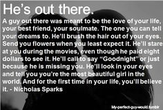 I love the words of Nicholas Sparks, he is a true romantic Great Quotes, Quotes To Live By, Me Quotes, Funny Quotes, Inspirational Quotes, Perfect Guy Quotes, Motivational Quotes, Crush Quotes, Dream Guy Quotes