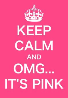 Keep calm and OMG it's PINK! - ☮k☮ #pink