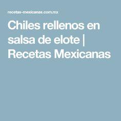 Chiles rellenos en salsa de elote | Recetas Mexicanas
