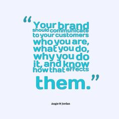 Your Brand should communicate to your customers. #SocialMedia #Business #PR #Branding