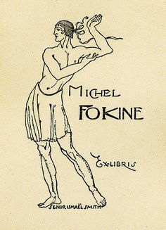 Bookplate of Michel Fokine   Artist: Smith, Ismael, 1886-1972     Description: States, 'Michel Fokine Ex-Libris;' depicts a man posed, or dancing. Signed at bottom, 'Senor Ismael Smith.'     Format: 1 print, b&w, 12 x 8 cm.     Source: Pratt Institute Libraries, Special Collections 362 (sc00111) Pratt Libraries Website For inquiries regarding permissions and use fees, please contact: rightsandrepro.library@pratt.edu. ex libris