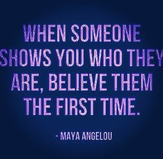 Favorite quote. #RIPMayaAngelou  Rest in peace to a wise woman.