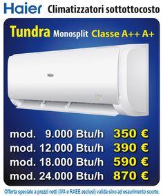 Offerta ingrosso Climatizzatori Haier Classe A++ A+. Prezzi sotto-costo estate 2016:  HAIER Tundra da   9.000 BTU mod. AS09TA2HRA a soli 350 € HAIER Tundra da 12.000 BTU mod. AS12TA2HRA a soli 390 € HAIER Tundra da 18.000 BTU mod. AS18TA2HRA a soli 590 € HAIER Tundra da 24.000 BTU mod. AS24TA2HRA a soli 870 €  Climatizzatore fisso a parete mono-split inverter Classe A++ A+ Set completo di Unità interna a parete AS-TA2HRA, unità esterna 1UBE8ERA e telecomando ad infrarossi.