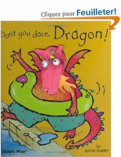 Don't You Dare, Dragon: Amazon.fr: Annie Kubler: Livres anglais et étrangers