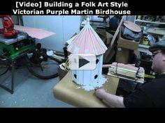 [Video]  Building a Folk Art Style Victorian Purple Martin Birdhouse