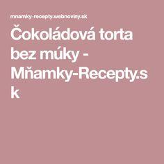 Čokoládová torta bez múky - Mňamky-Recepty.sk
