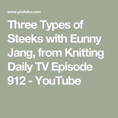 Three Types of Steeks with Eunny Jang, from Knitting Daily TV Episode 912 - YouTube