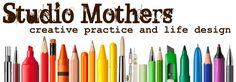 Studio Mothers: Life & Art  www.studiomothers.com    My friend Miranda's amazing blog for creative moms!