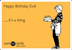 Free and Funny Birthday Ecard: Happy Birthday Eve!it's a thing. Create and send your own custom Birthday ecard. Happy Birthday Eve, Happy Birthday Beautiful, Birthday Wishes Funny, Happy Birthday Messages, Happy Birthday Quotes, Happy Birthday Images, Birthday Love, Happy Birthday Greetings, Friend Birthday