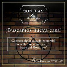 Conoces algún local comercial que pudiera funcionar para Don Juan Barbería en León Guanajuato? Contacto: (477)7011423