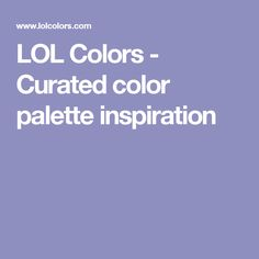 LOL Colors - Curated color palette inspiration