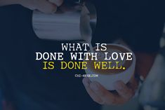 What is done with love is done well #quotes #lawofattraction #affirmations #positiveaffirmations