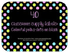 40 Classroom supply labels: Colorful polka dots on black  $2.00