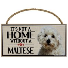 It's Not a Home Without a Maltese Wood Sign