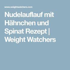 Nudelauflauf mit Hähnchen und Spinat Rezept   Weight Watchers