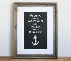 Trabaja como un capitán ~ Juega como un pirata