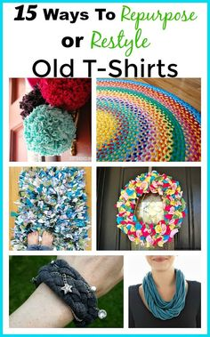 Don't throw out those t-shirts that you've been holding on to! Here are 15 great ideas for repurposing or restyling old t-shirts.