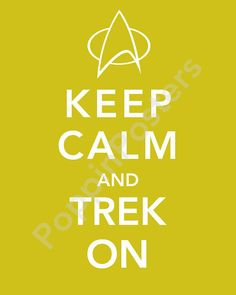 Keep Calm and Trek On Poster 5x7 print Star Trek by PoppinPosters, $7.00