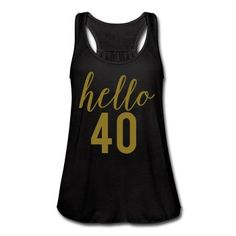 Perfect For Cricut, Silhouette, your shop, crafters and designers. Easy & fun to print or make your own stickers, iron on transfers & party decor! 40th Birthday For Women, Forty Birthday, Birthday Woman, Gold Print, Fortieth Birthday, Latest Trends, Metallic Gold, Tank Tops, Graphic Tank