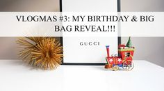 VLOGMAS #3: MY BIRTHDAY AND A BIG GUCCI BAG REVEAL!! Dominique - Style D...