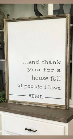 I want this sign! So thankful for my noisy and crazy house - love my little loves! And Thank You For A House Full Of People I Love Amen 24 x 32 Wood Framed Sign Living Room Wall Decor Dining Room Wall Decor Rustic sign Home decor Farmhouse decor #