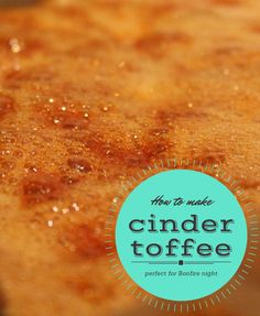 How to make traditional English Cinder Toffee - perfect to celebrate Guy Fawkes night. This will keep in a tin for up to a month and only requires 3 ingredients.