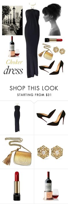 """Choker Dresses"" by kotnourka ❤ liked on Polyvore featuring Donna Karan, Christian Louboutin, Gucci, Fred Leighton, Lancôme and Mark & Graham"