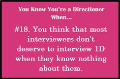 they should just let directioners interview them, we know what's up.