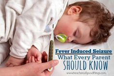 Fever Induced Seizure: What Every Parent Should Know - Tips from a mother who has helped her children through a total of FOUR febrile seizures and prevented several more. | www.teachersofgoodthings.com