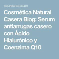 Cosmética Natural Casera Blog: Serum antiarrugas casero con Ácido Hialurónico y Coenzima Q10