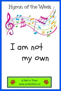 Learning more about this song.  I am Not my own by Jeremy Zeyl.   Based on Heidelberg Catechism 1. http://www.anetintime.ca/2017/02/song-study-i-am-not-my-own.html
