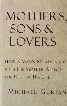 Mothers Sons and Lovers How A Man 039 s Relationship with His Mother Affects Life 0877739455 | eBay