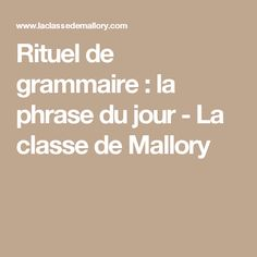 Rituel de grammaire : la phrase du jour - La classe de Mallory