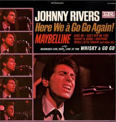 Johnny Rivers - At The Whisky Á Go Go & Here We Á Go Go Again! Recorded live in Hollywood, California's Whisky a Go Go this 22 year old boy. Johnny Rivers, Whisky A Go Go, Golden Hits, Can't Buy Me Love, Record Players, Record Collection, Types Of Music, Lps, Album Covers