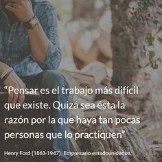 Henry Ford (1863-1947). Empresario estadounidense. #citas #frases