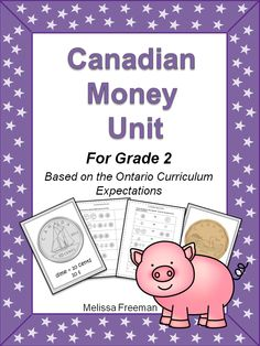Canadian Money Unit for Grade 2 (Ontario Curriculum) – Money Management Teaching Money, Teaching Math, Teaching Resources, Teaching Materials, Maths, Teaching Ideas, Homeschool Kindergarten, Elementary Math, Homeschooling