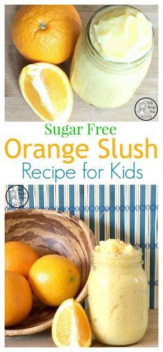 Amazing Sugar Free Orange Slush Recipe for kids - a Great Healthy Treat. Sugar Free Kids Snacks, Low Sugar Snacks, Sugar Free Drinks, Sugar Free Diet, Low Sugar Recipes, Sugar Free Desserts, Gf Recipes, Recipies, Snack Recipes