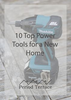 10 Top Power Tools for a New Home Used Power Tools, New Homeowner, 10 Top, Tool Box, Terrace, Period, New Homes, Diy Projects, Posts