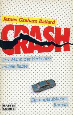 J.G. Ballard, Crash, German translation published by Bastei-Lübbe Taschenbuch, Berlin, paperback, 1986