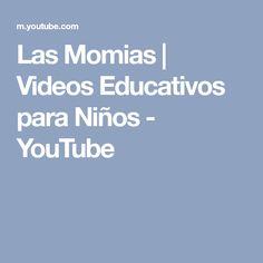Las Momias   Videos Educativos para Niños - YouTube Boarding Pass, Youtube, The Mummy, Reading Comprehension, Egypt, Earth