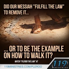"""Did our Messiah """"fulfill the law"""" to remove it... or be the example on how to walk it?"""