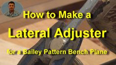 Making a Lateral Adjuster for a Bailey pattern bench plane Woodworking Tools, Washer, Plane, Peacock, Bench, Company Logo, How To Make, Pattern, Tools For Working Wood
