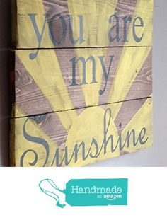 You are my sunshine reclaimed wood sign, for nursery boys girls room from emcsquared2 https://www.amazon.com/dp/B01FRNKP0Y/ref=hnd_sw_r_pi_dp_3c6txb0XQJHS7 #handmadeatamazon