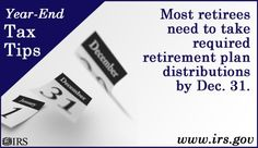 internalrevenueservice:  Most Retirees Need to Take Required Retirement Plan Distributions by Dec. 31.