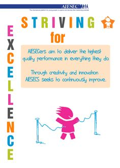 AIESEC Value: Striving for Excelence Diversity, Wise Words, Leadership, Innovation, My Love, Logos, Quotes, Products, Quotations