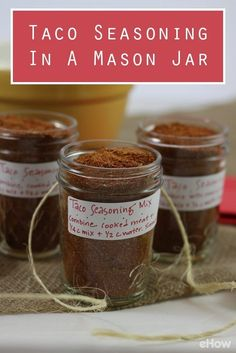 What a great gift! Pre-mixed taco seasonings are perfect for anyone and look adorable in mason jars with personalized labels. Recipe here: http://www.ehow.com/how_12343737_diy-gift-taco-seasoning-mason-jar.html?utm_source=pinterest.com&utm_medium=referral&utm_content=freestyle&utm_campaign=fanpage
