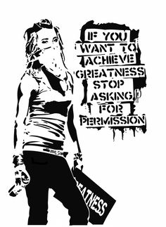 """[O] """"Greatness"""" - Eddie Colla, If You Want to Achive quote, masked girl, spray can, graffiti, single layer. - Imgur"""